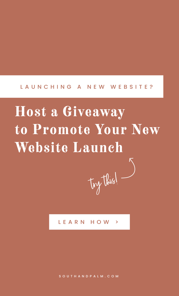 Learn how to host a giveaway on social media to promote your new website launch, plus get free Canva Templates for Instagram graphics and launch graphics to help your launch your new website with confidence #websitelaunchideas #brandlauchtips | South and Palm Blog