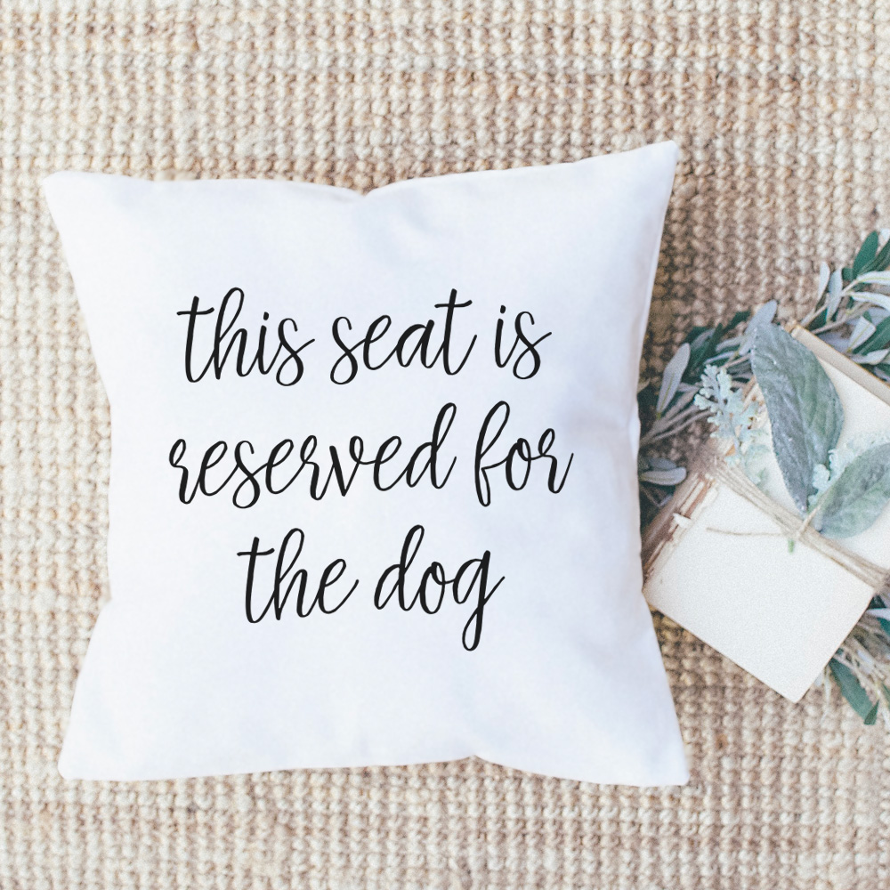 this seat is reserved for the dog throw pillow