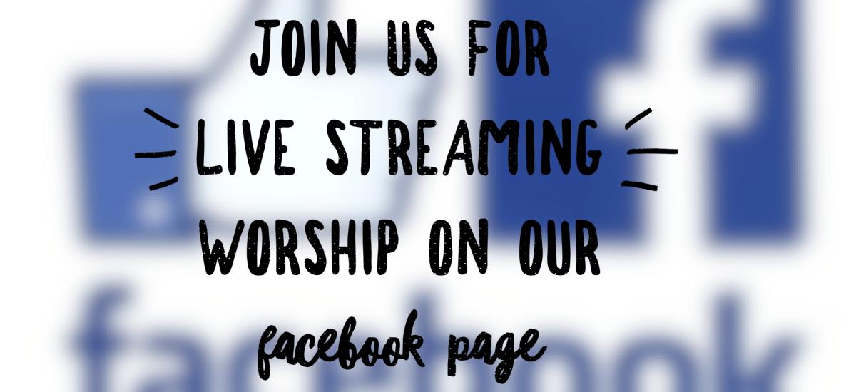 Worship Service on line via Facebook Live!