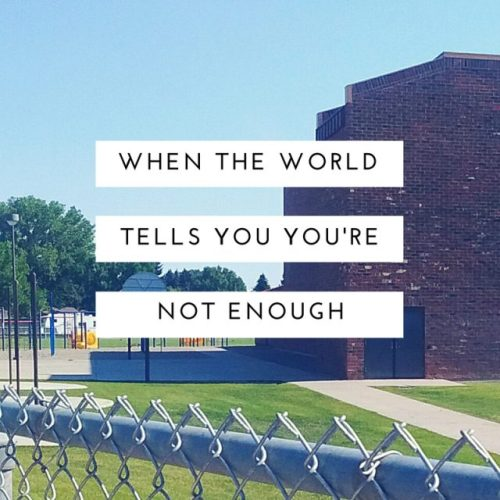 when-the-world-tells-you-your-not-enough