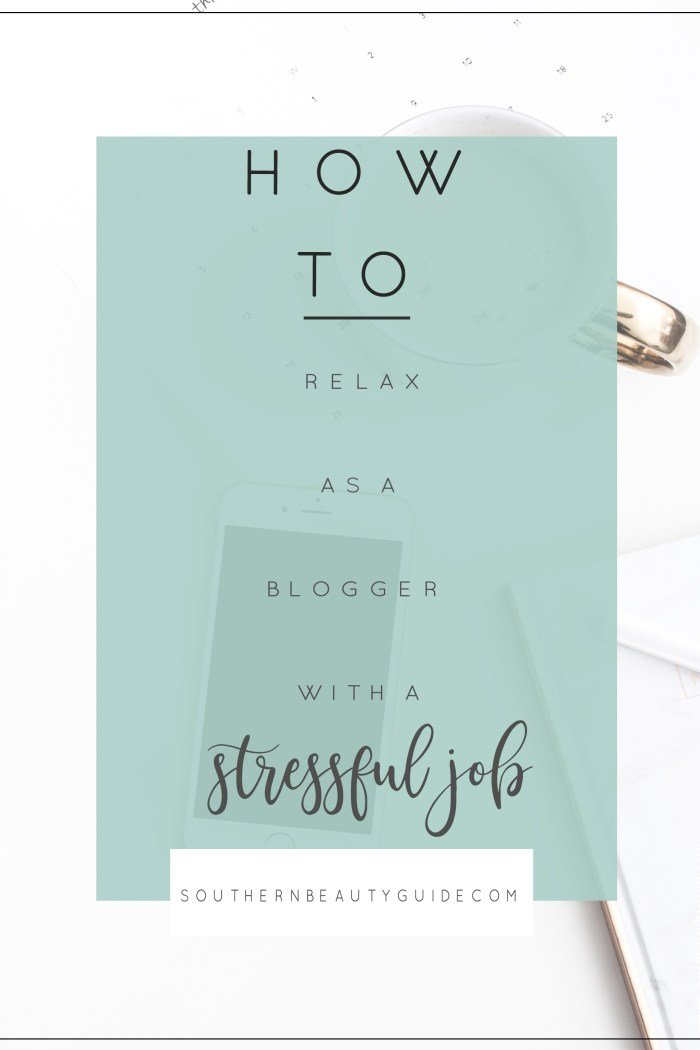 How to Relax as a Blogger with a Stressful Job