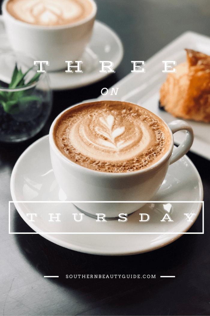 Three on Thursday | Weekly Favorites