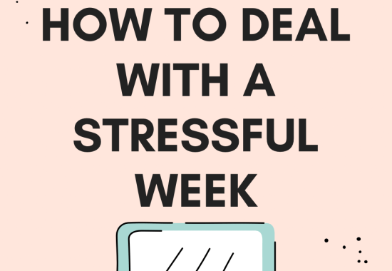 How to deal with a stressful week