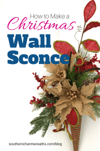 How to Make Christmas Wall Sconce | Southern Charm Wreaths