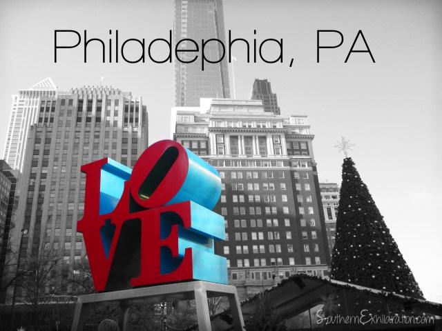 Southern Exhilaration: Philadelphia, PA #VisitPhilly