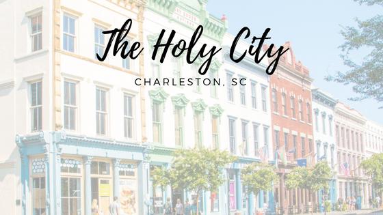 The Holy City {Charleston, SC}