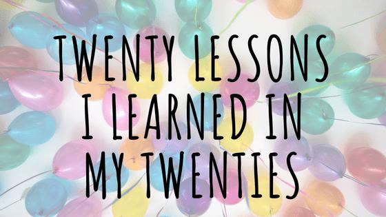 Twenty Lessons I Learned in My Twenties