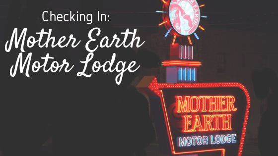 Checking In: Mother Earth Motor Lodge | Kinston, NC