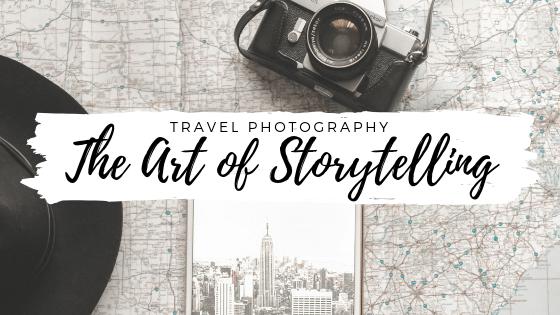 Travel Photography: The Art of Storytelling