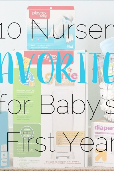 10 Nursery Favorites for Baby's First Year | Southern Made Blog