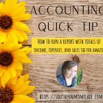 accounting quick tips How to run a report with totals of income, expenses, and sales tax for amazon