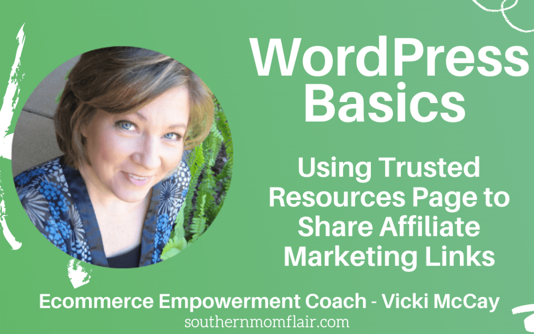 WordPress Basics Using Trusted Resources Page to Share Affiliate Marketing Links