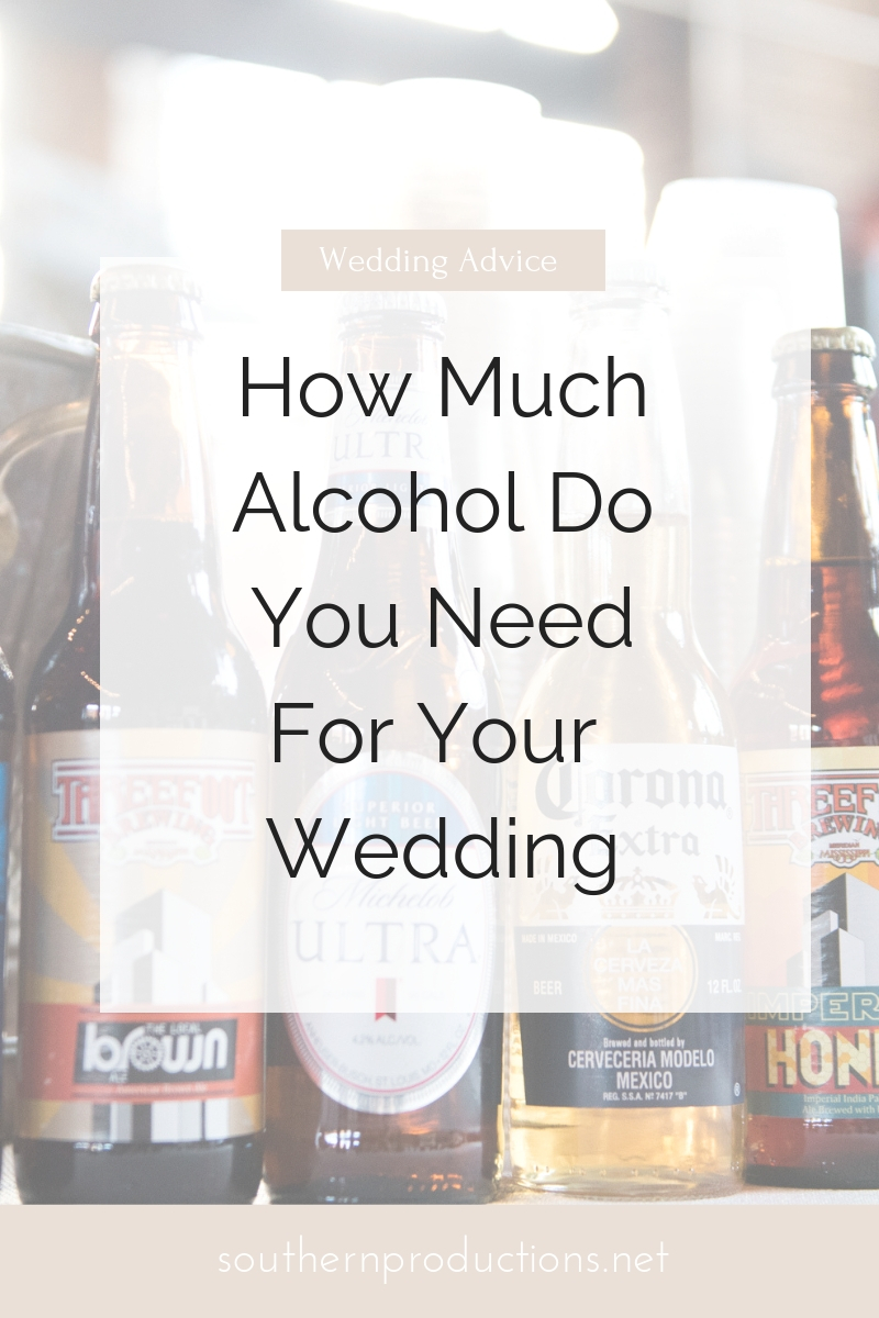 How Much Alcohol Do You Need For Your Wedding