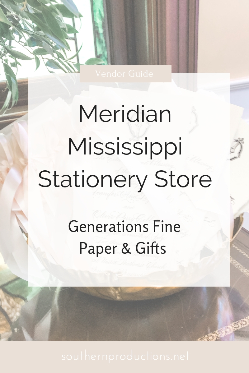 Meridian Mississippi Stationery Store Generations Fine Paper and Gifts