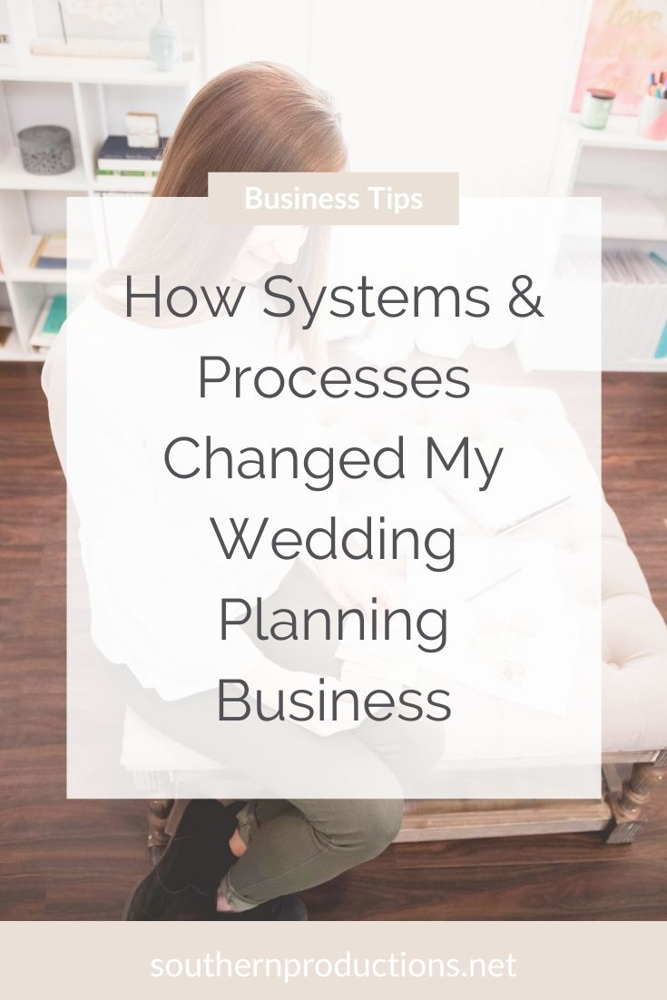 How Systems and Processes Changed my Wedding Planning Business