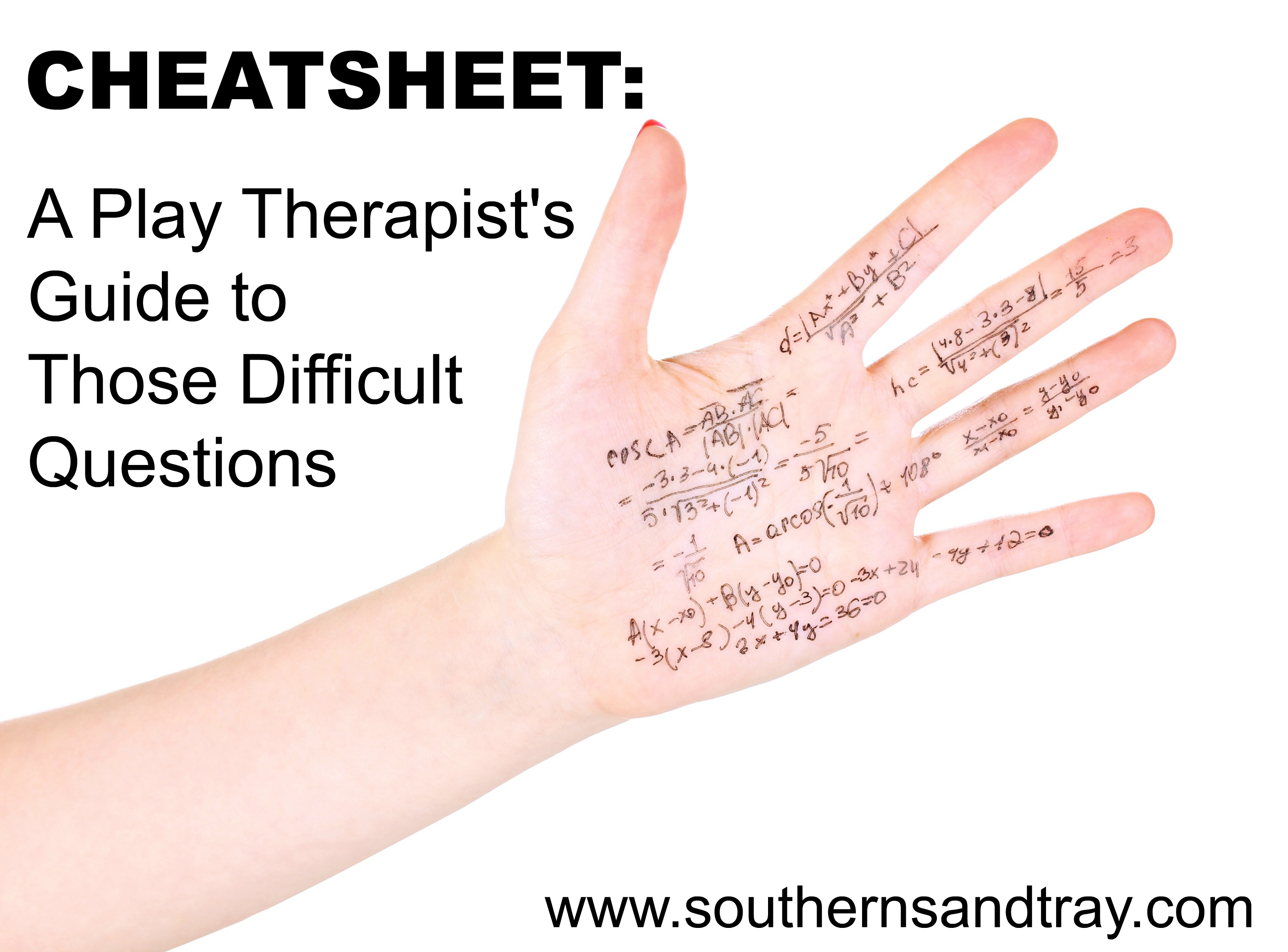 Cheatsheet A Play Therapist S Guide To Those Difficult
