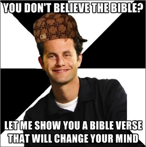 You Don't Believe the Bible?