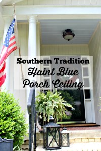 {Southern Tradition} How to Add Haint Blue Porch Ceiling ...