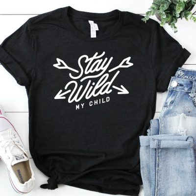 Stay Wild My Child Black T-Shirt with white lettering