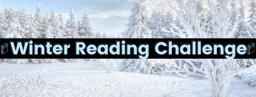 A faded wintery scene with pine trees covered in snow on a cloudy day with the words Winter Reading Challenge written on it with one book on either side of the text