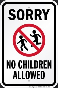 Please make other arrangements for your children.