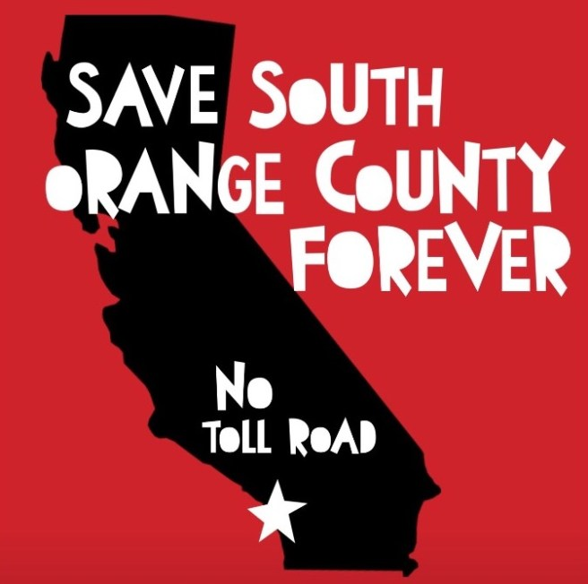 Save South Orange County Forever No Toll Road