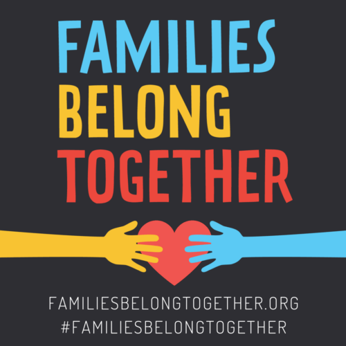 #FamiliesBelongTogether June 2018