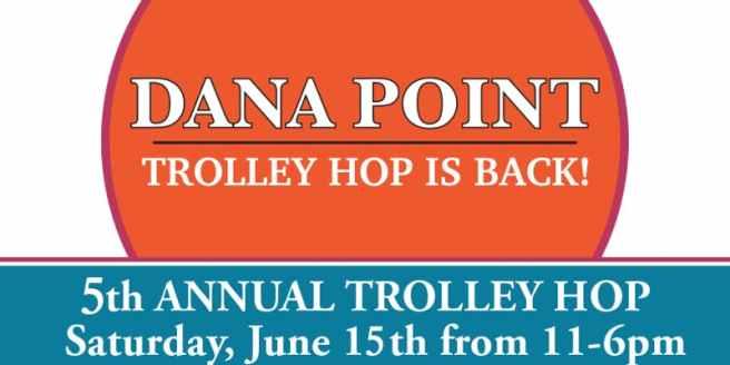 Dana Point Trolley Hop June 15 2019