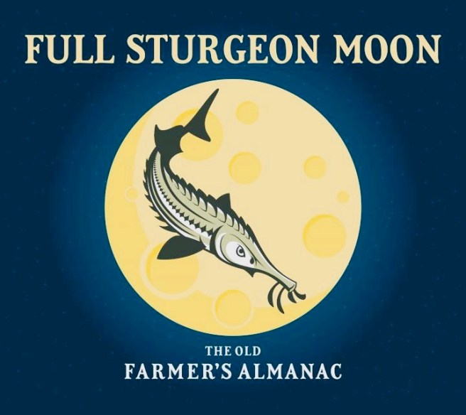 August Full Sturgeon Moon Courtesy of The Old Farmer's Almanac