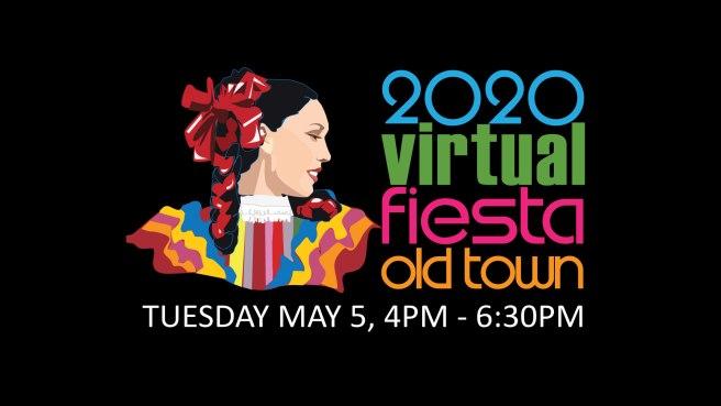 San Diego Old Town Cinco de Mayo Virtual Fiesta Tuesday May 5 2020