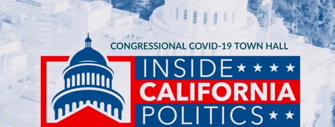 Inside California Politics: Road to Reopening Virtual Town Hall Wednesday May 27 2020