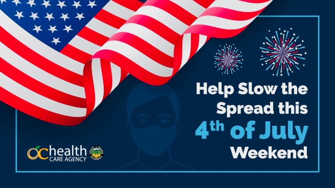 Orange County California Health Care Agency Slow the Spread of COVID19 4th of July Weekend 2020 PSA