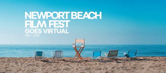 Newport Beach Film Fest 2020 Virtual Octocber 1 2020 thru October 11 2020