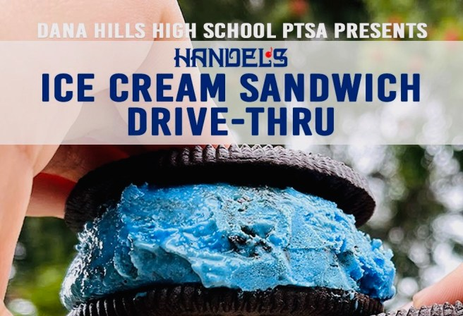 Dana Hills High School Ice Cream Sandwich Drive Thru February 17 2021 and February 18 2021