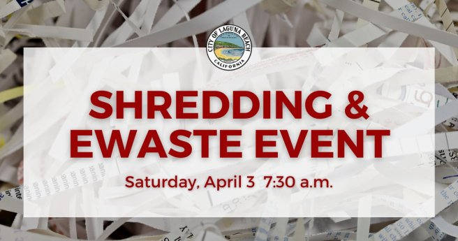 Laguna Beach Shredding and E Waste Event Saturday April 3 2021