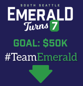 South Seattle Emerald Turns 7 Goal: $50K #TeamEmerald
