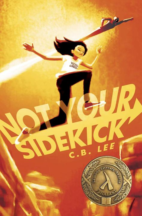 Book cover for Not Your Sidekick by C.B. Lee (cb-lee.com)