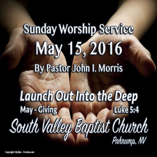 May 15 2016 Sermon