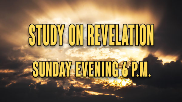 Sunday Evening Revelation Bible Study