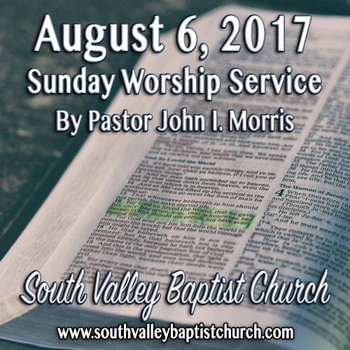 Sermon August 6 2017