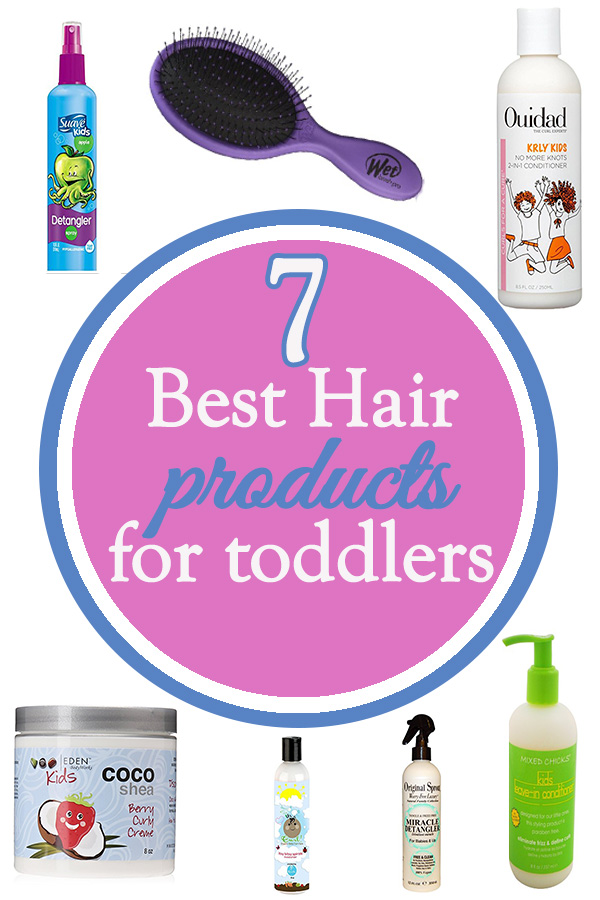7 Best Hair Products for toddlers