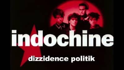 Indochine - Dizzidence Politik