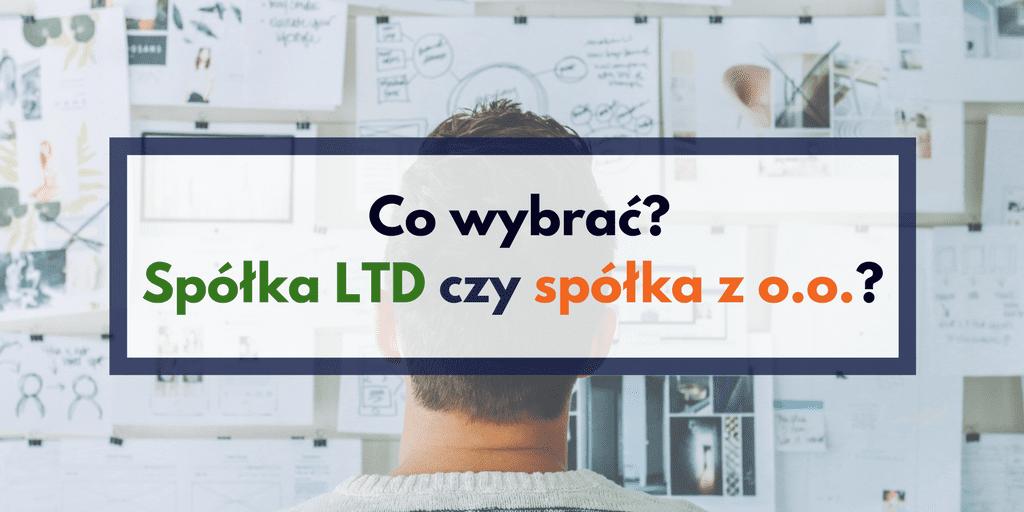 Spółka LTD czy Spółka z o.o. – co wybrać?