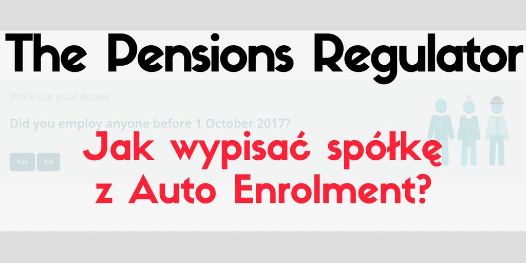 The Pensions Regulator – Jak wypisać spółkę z Auto Enrolment?