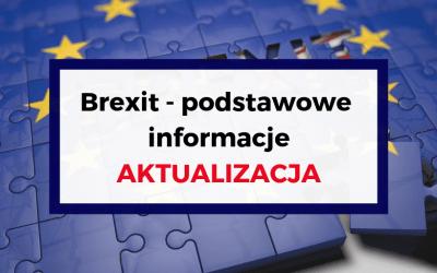 Brexit – podstawowe informacje i aktualizacja