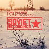 Tony Palmer - Polyushko-Pole EP