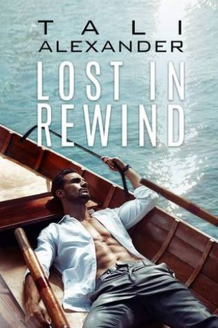 ARC Review: Lost In Rewind by Tali Alexander