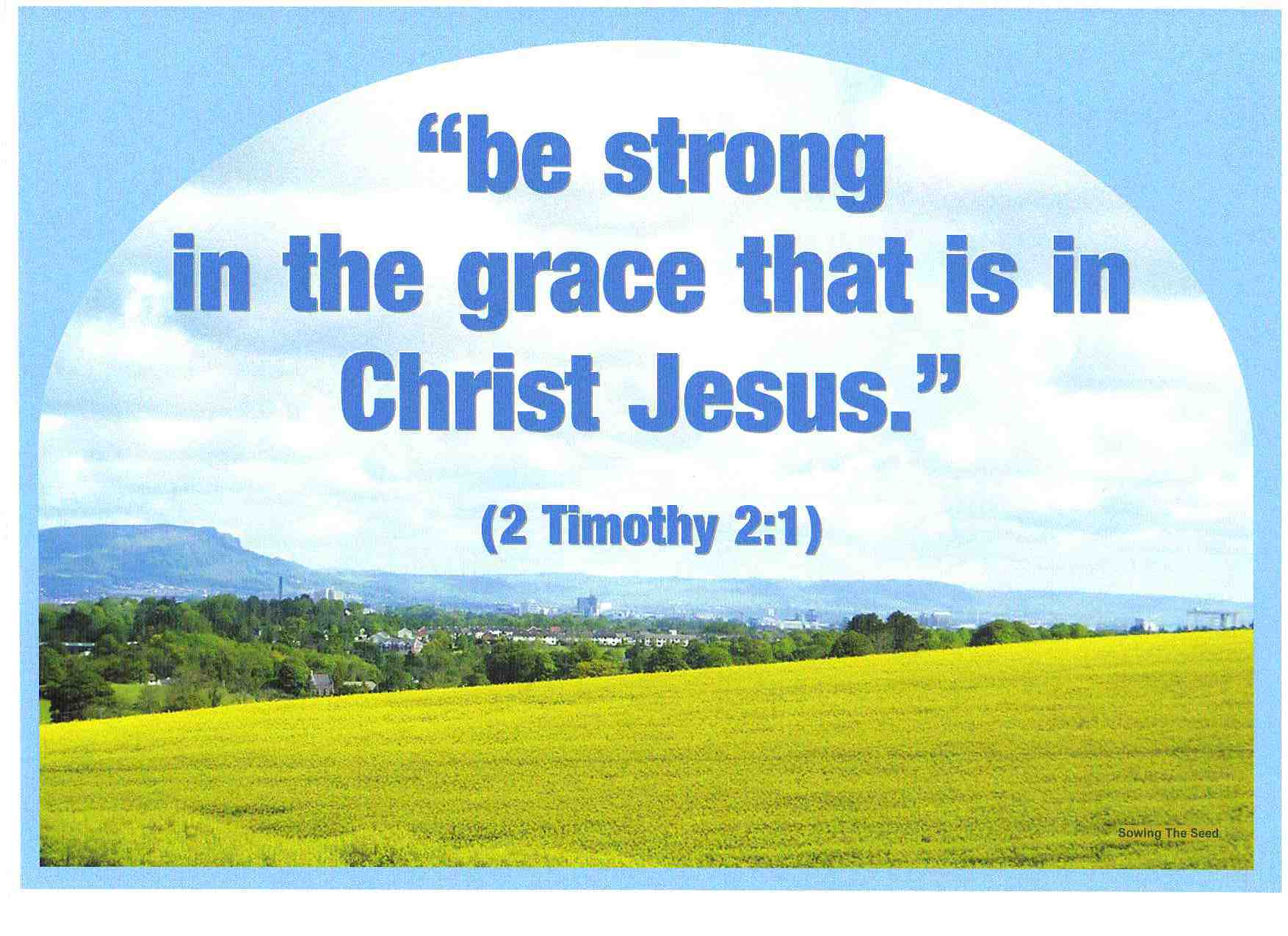Be Strong In The Grace