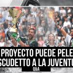¿Qué proyecto puede pelearle el Scudetto a la Juventus?