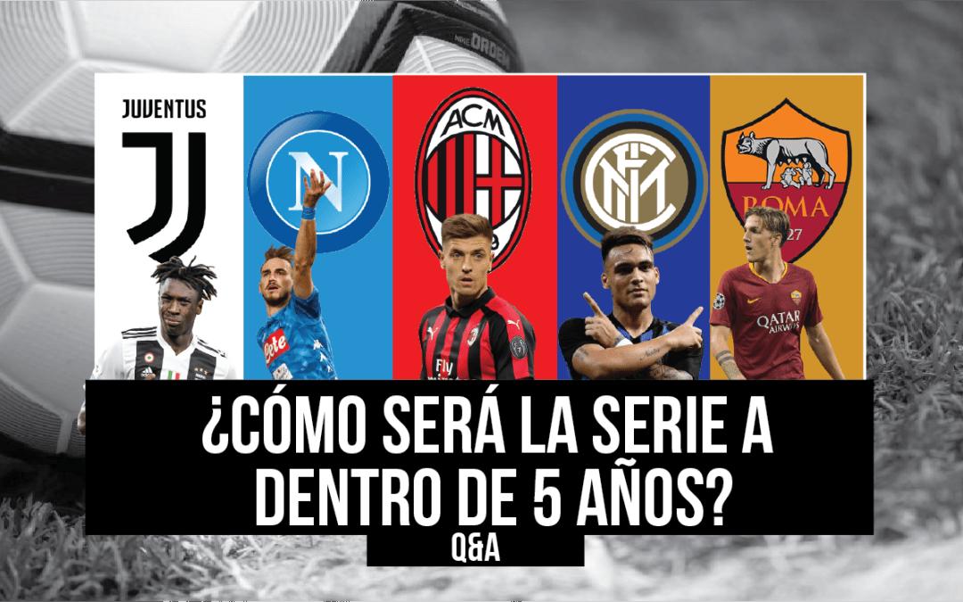 ¿Cómo será la Serie A dentro de cinco años?